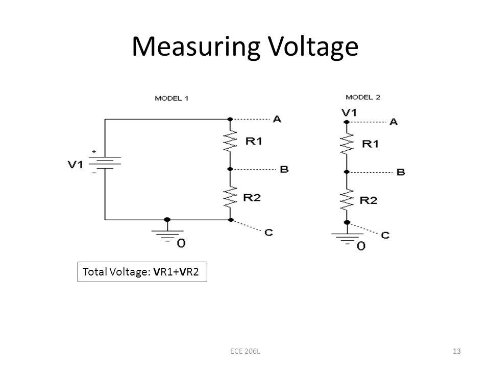 13 Measuring Voltage 13ECE 206L Total Voltage: VR1+VR2