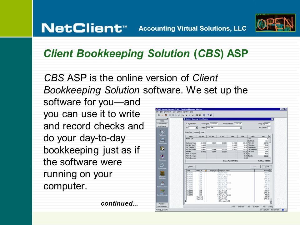 Accounting Virtual Solutions, LLC Client Bookkeeping Solution (CBS) ASP CBS ASP is the online version of Client Bookkeeping Solution software.