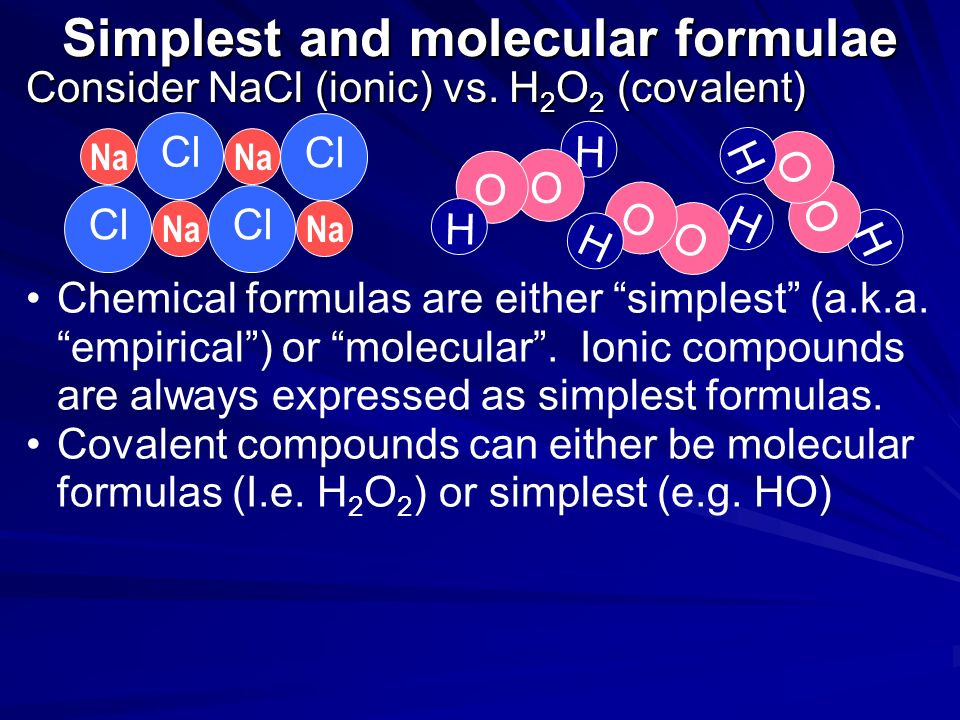 Types of Formulas Empirical Formula The formula of a compound that expresses the smallest whole number ratio of the atoms present. Ionic formula are a