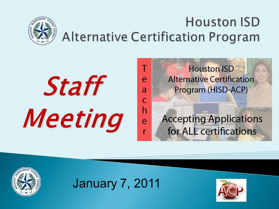 Meeting Highly Qualified Requirement Non HQ Teacher FAQs 1)Certification questions Human Resource Certification Office 713-556-7300 2)Assignment questions Refer to principal or administrator 3)Need support with preparing for content exam ACP Test Prep Sessions (March/May) ACP Rep.