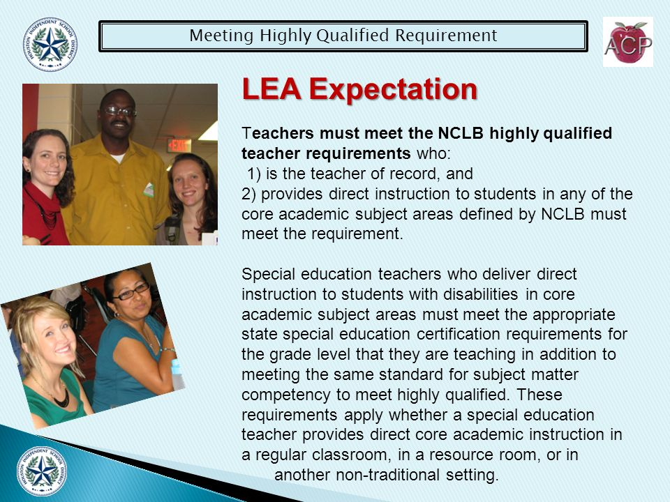 Meeting Highly Qualified Requirement LEA Expectation Core academic subjects means English, reading or language arts, Mathematics, science, Foreign Languages (languages other than English), Civics and Government, Economics, Arts, History, and Geography.