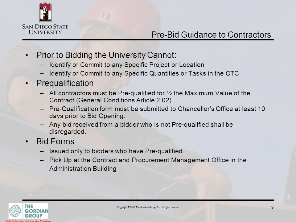 9 Copyright © 2001 The Gordian Group, Inc. all rights reserved Pre-Bid Guidance to Contractors Prior to Bidding the University Cannot: –Identify or Co