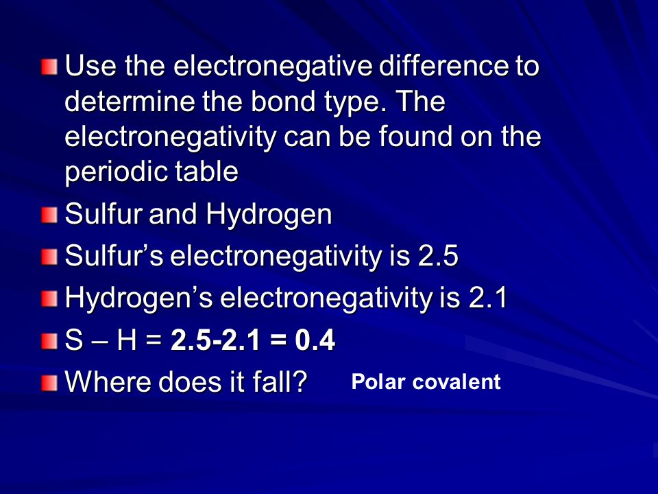 Use the electronegative difference to determine the bond type.