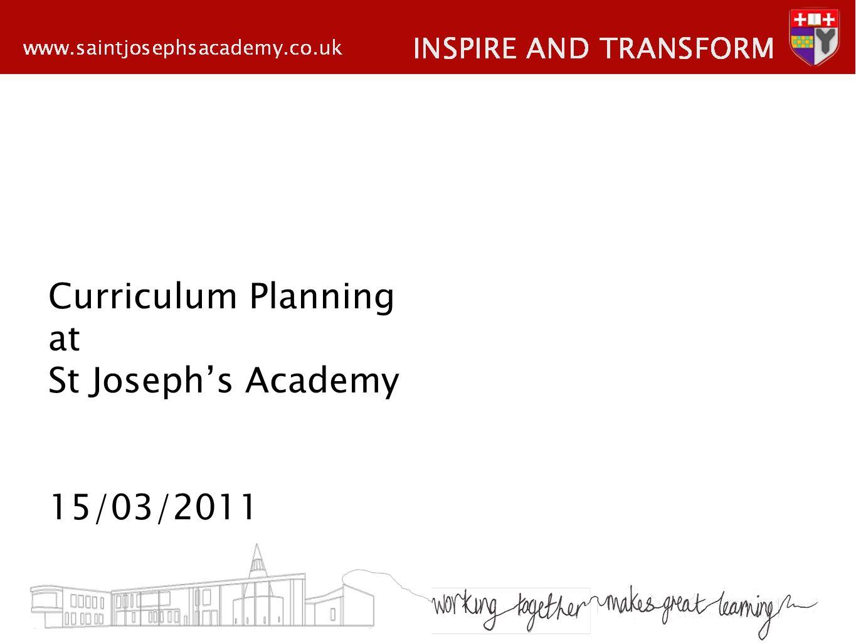 Curriculum Planning at St Josephs Academy 15/03/2011