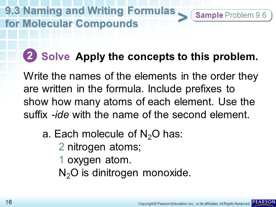 9.3 Naming and Writing Formulas for Molecular Compounds 16 > Copyright © Pearson Education, Inc., or its affiliates. All Rights Reserved. Sample Probl