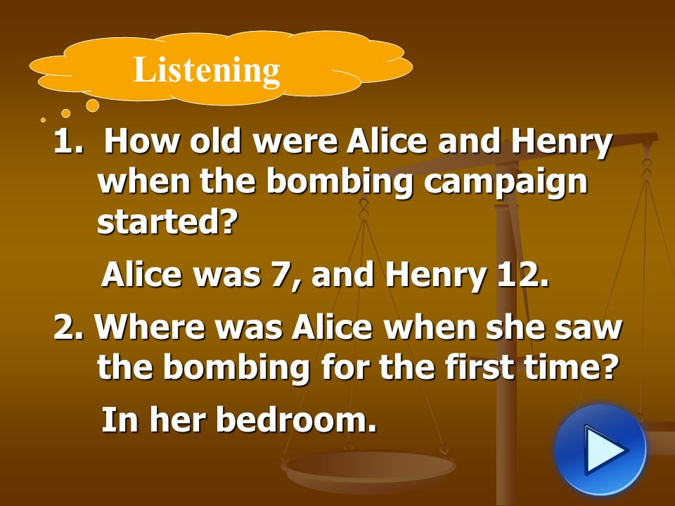 1. How old were Alice and Henry when the bombing campaign started.