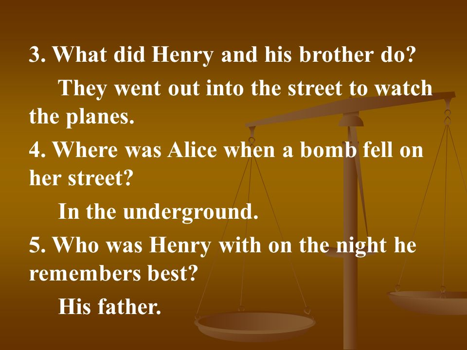 3. What did Henry and his brother do. They went out into the street to watch the planes.