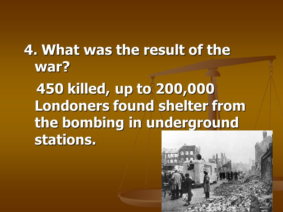 4. What was the result of the war.
