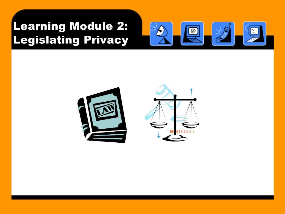 Learning Module 2: Legislating Privacy