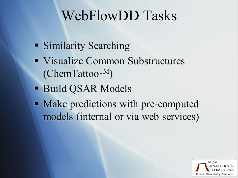 Database Similarity Searching SMILES can be pasted in as queries for Similarity Searching on databases local to the WebFlowDD server as well as hits can be used to interface with ChemSpider or other on-line database services.