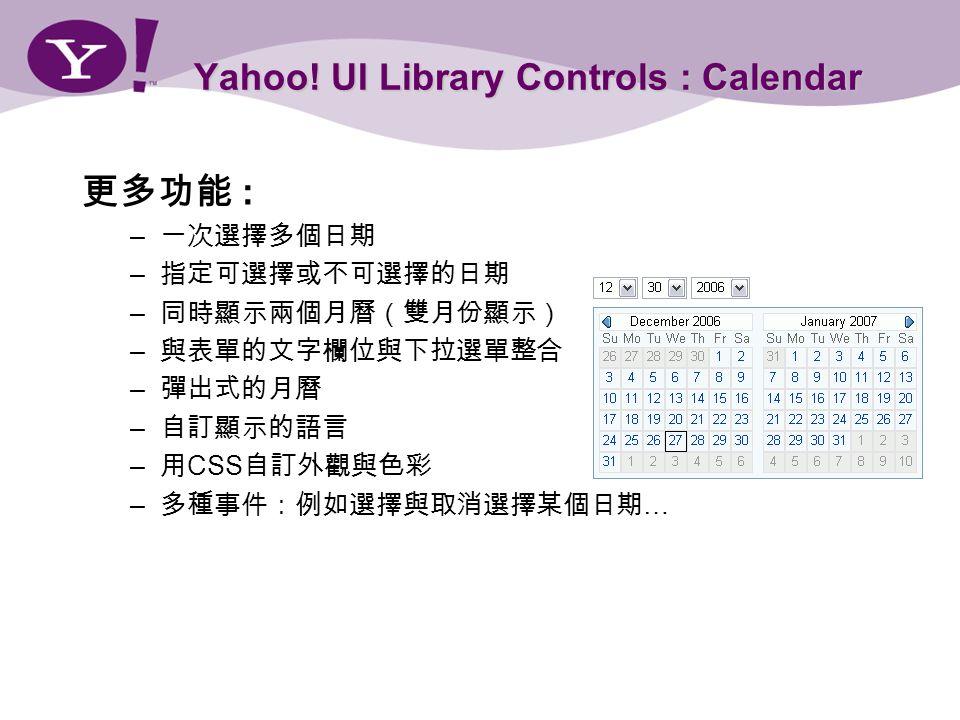 Yahoo! UI Library Controls : Calendar : – – CSS – …