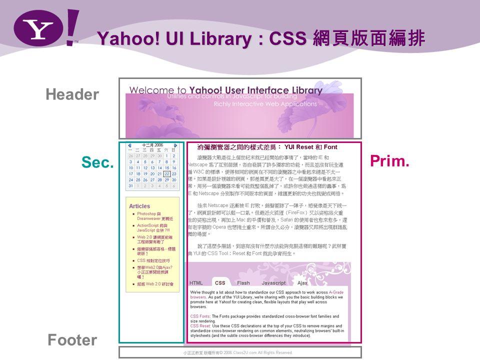 Yahoo! UI Library : CSS Yahoo! UI Library : CSS Header Footer Prim. Sec.