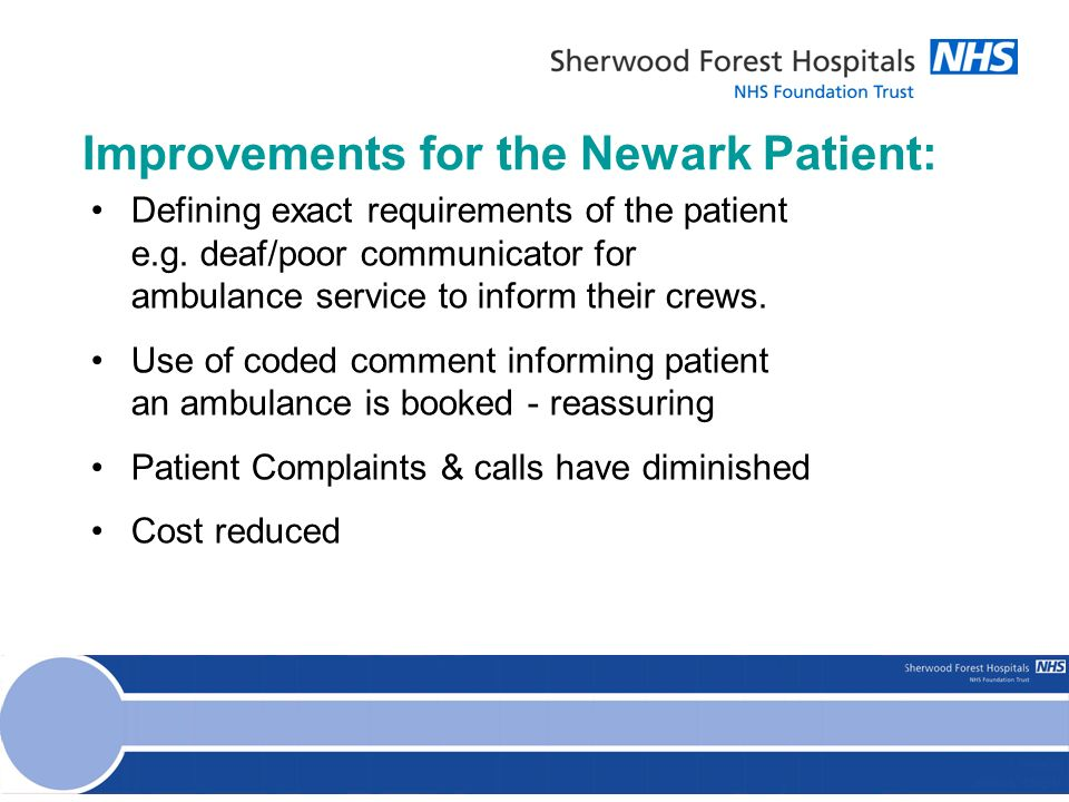 Improvements for the Newark Patient: Defining exact requirements of the patient e.g.