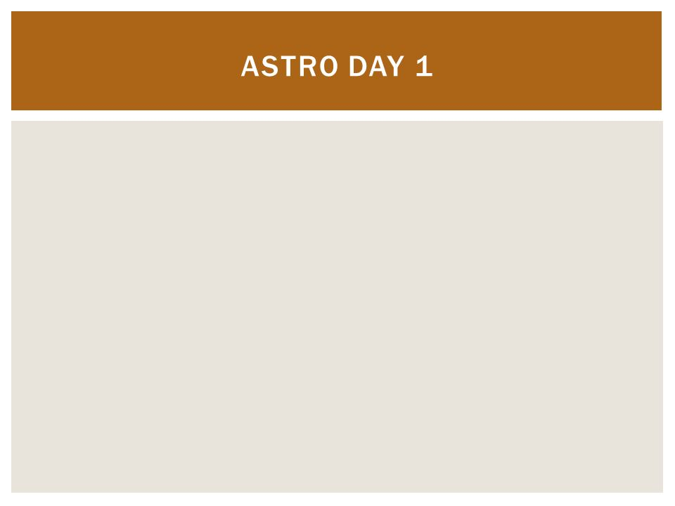 ASTRO DAY 1