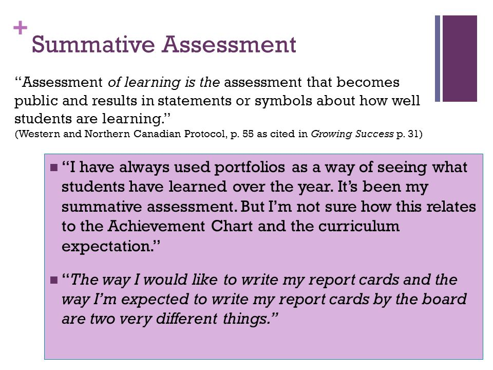 + Summative Assessment I have always used portfolios as a way of seeing what students have learned over the year.