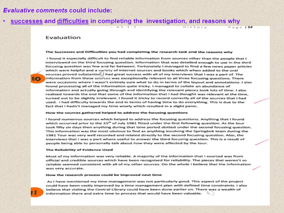Evaluative comments could include: successes and difficulties in completing the investigation, and reasons why