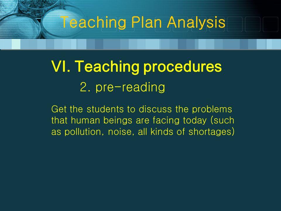 Teaching Plan Analysis VI. Teaching procedures 2.
