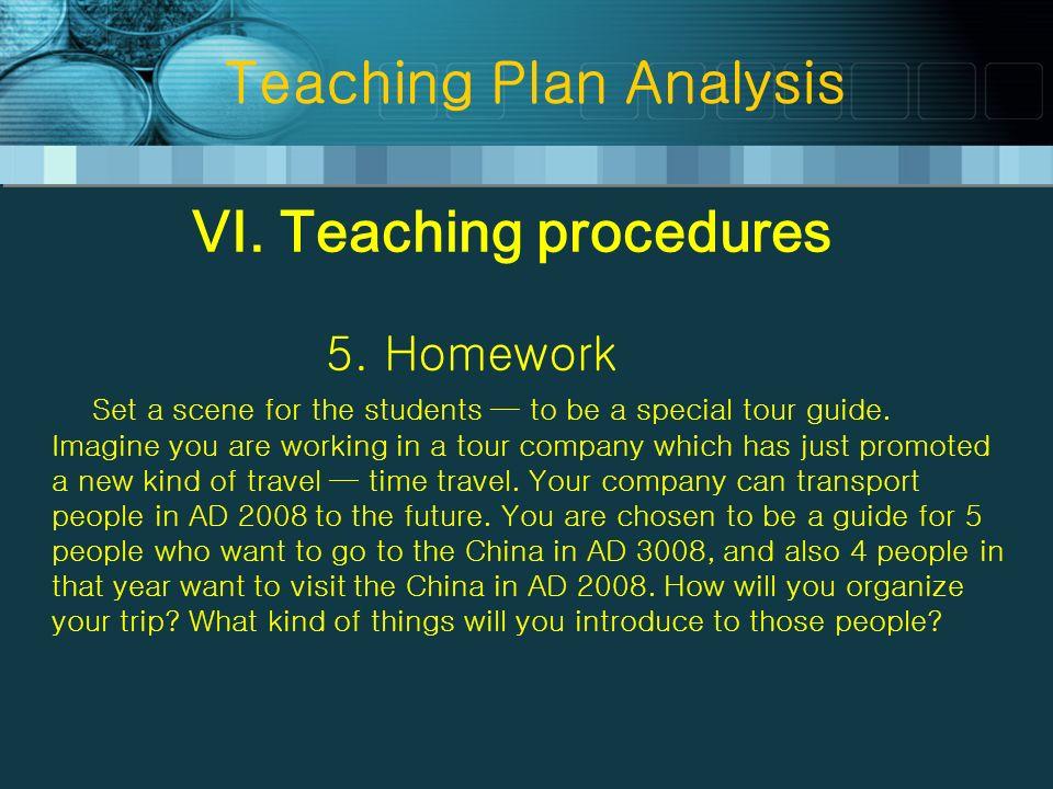 Teaching Plan Analysis VI. Teaching procedures 5.