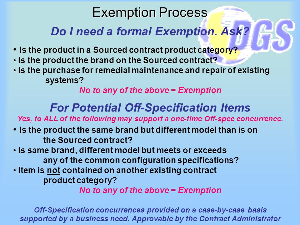 Exemption Process Do I need a formal Exemption. Ask? Is the product in a Sourced contract product category? Is the product the brand on the Sourced co