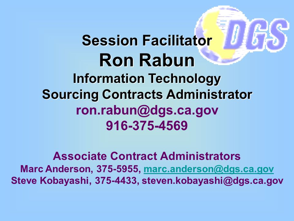 Session Facilitator Ron Rabun Information Technology Sourcing Contracts Administrator Associate Contract Administrators Marc Anderson, , Steve Kobayashi, ,