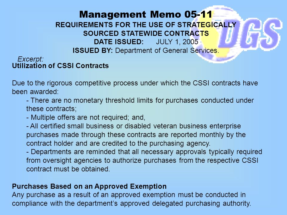 Management Memo 05-11 REQUIREMENTS FOR THE USE OF STRATEGICALLY SOURCED STATEWIDE CONTRACTS DATE ISSUED: JULY 1, 2005 ISSUED BY: Department of General