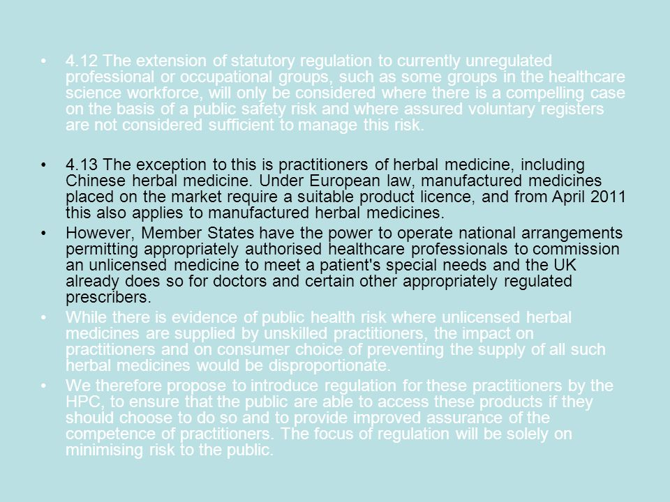 4.12 The extension of statutory regulation to currently unregulated professional or occupational groups, such as some groups in the healthcare science