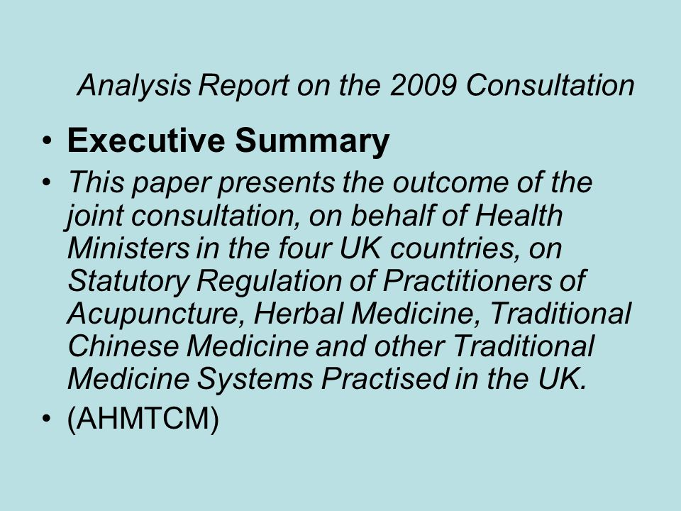 Analysis Report on the 2009 Consultation Executive Summary This paper presents the outcome of the joint consultation, on behalf of Health Ministers in