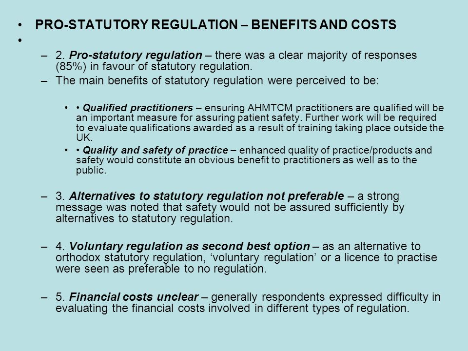 PRO-STATUTORY REGULATION – BENEFITS AND COSTS –2. Pro-statutory regulation – there was a clear majority of responses (85%) in favour of statutory regu