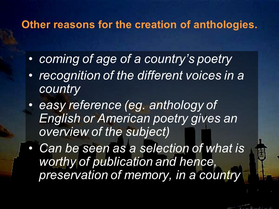 coming of age of a countrys poetry recognition of the different voices in a country easy reference (eg. anthology of English or American poetry gives