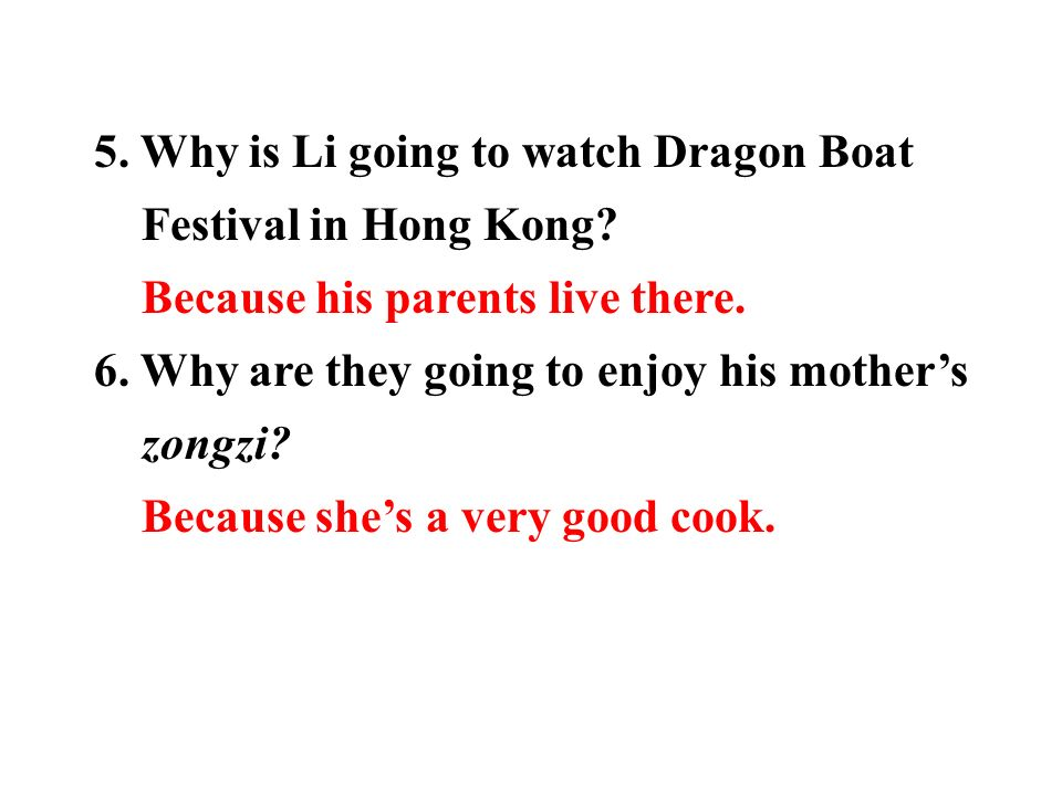 5. Why is Li going to watch Dragon Boat Festival in Hong Kong.