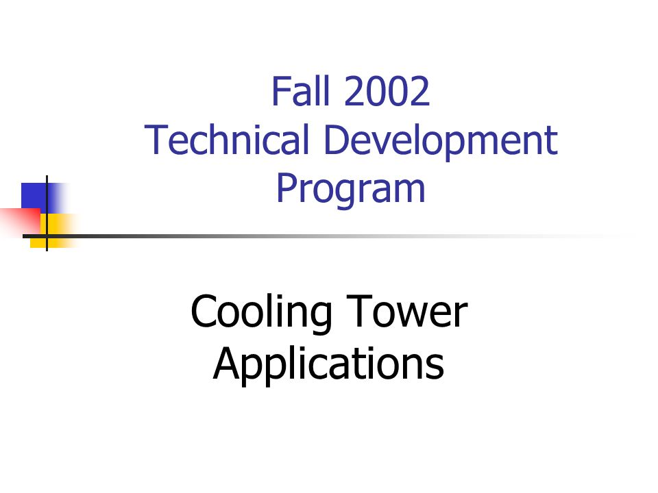 Fall 2002 Technical Development Program Cooling Tower Applications