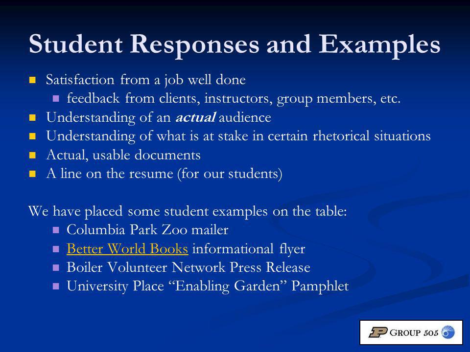 Student Responses and Examples Satisfaction from a job well done feedback from clients, instructors, group members, etc.