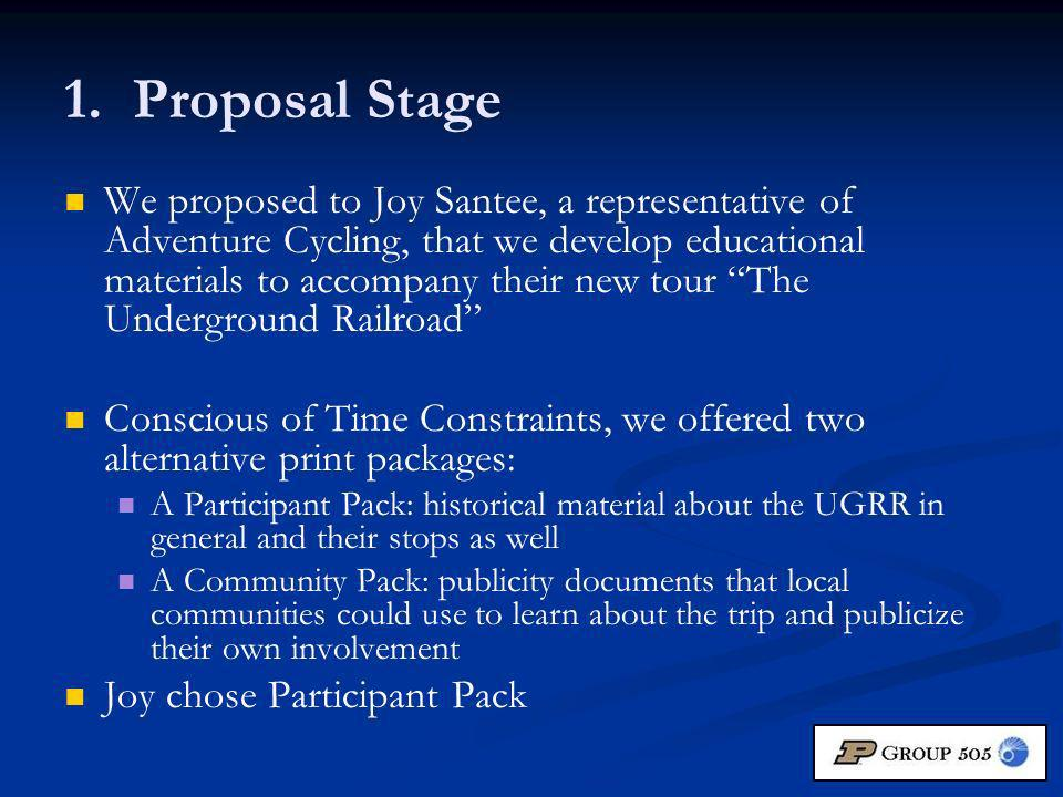 1. Proposal Stage We proposed to Joy Santee, a representative of Adventure Cycling, that we develop educational materials to accompany their new tour