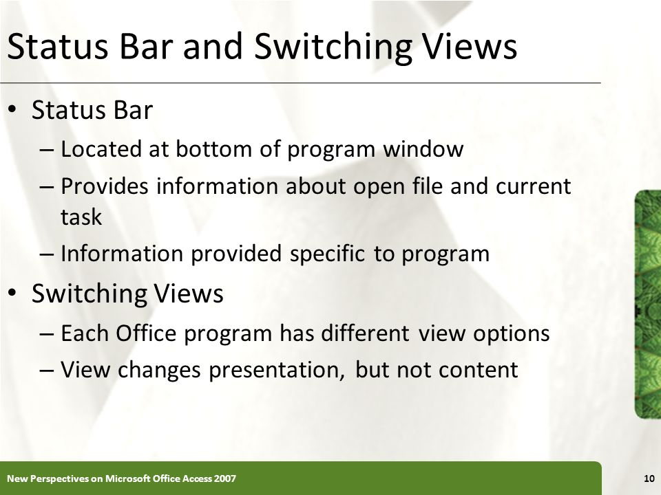 XP Status Bar and Switching Views Status Bar – Located at bottom of program window – Provides information about open file and current task – Informati