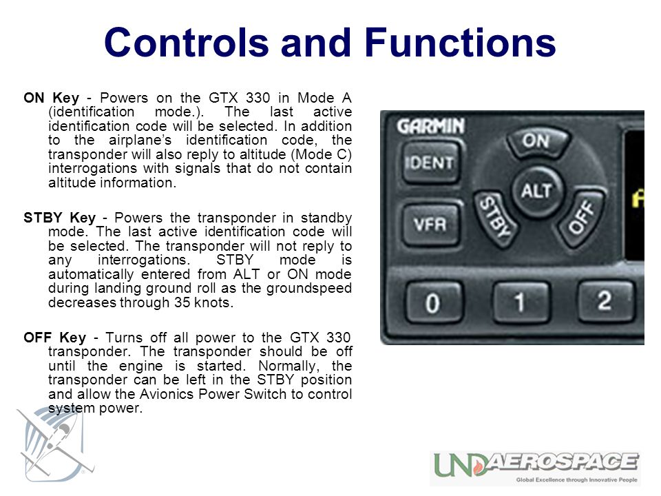 Controls and Functions ON Key - Powers on the GTX 330 in Mode A (identification mode.).