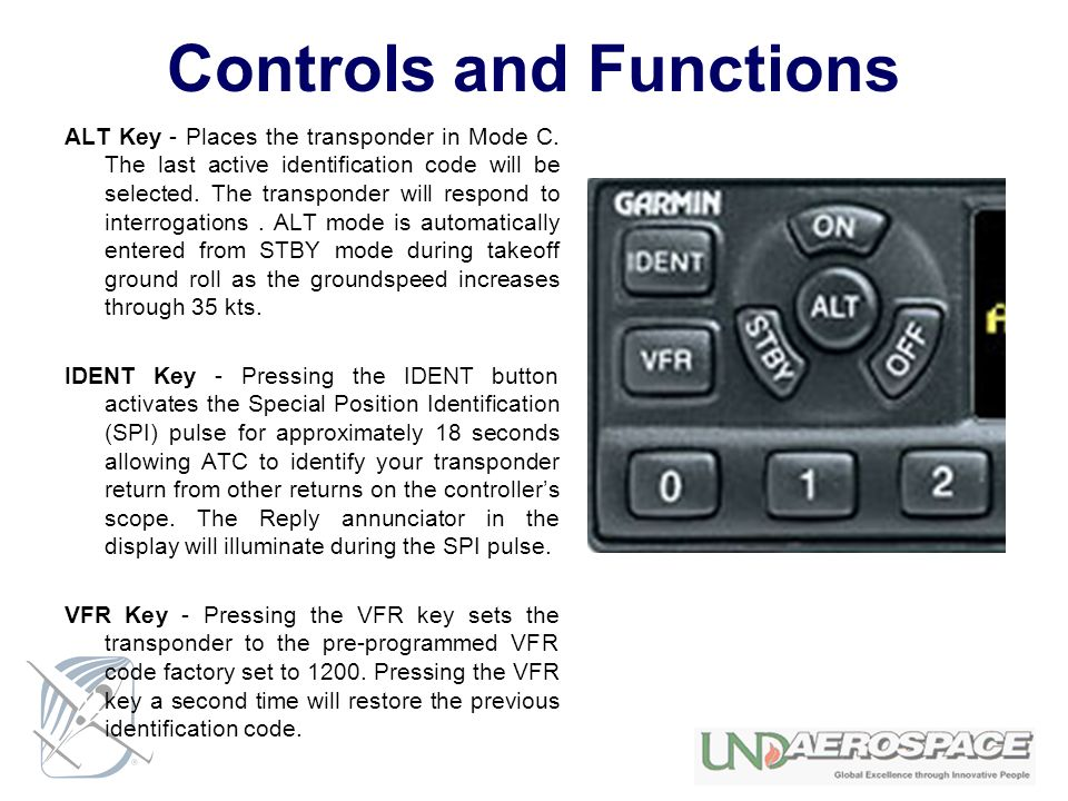 Controls and Functions ALT Key - Places the transponder in Mode C.