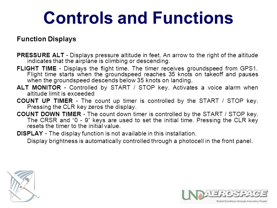 Controls and Functions Function Displays PRESSURE ALT - Displays pressure altitude in feet.