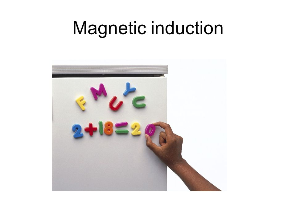 When a magnetic material is close to a magnet, it becomes a magnet itself We say it has induced magnetism N S N S magnet