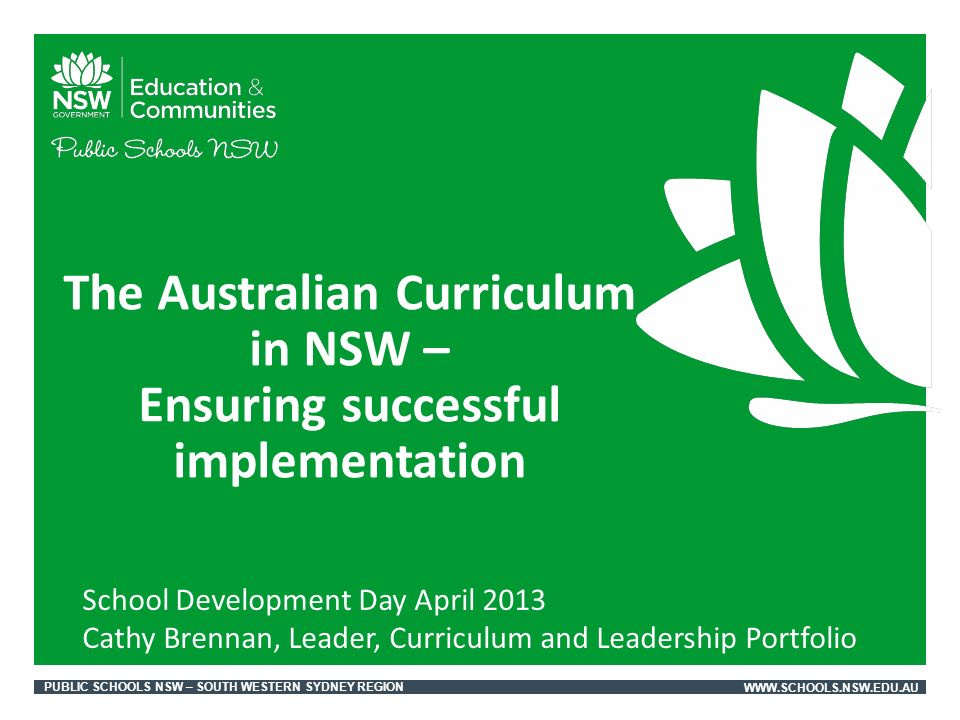 PUBLIC SCHOOLS NSW – SOUTH WESTERN SYDNEY REGIONWWW.SCHOOLS.NSW.EDU.AU The HSC and national assessment NSW perspective on the HSC No plans in NSW at this stage to move to national school leaving credential.