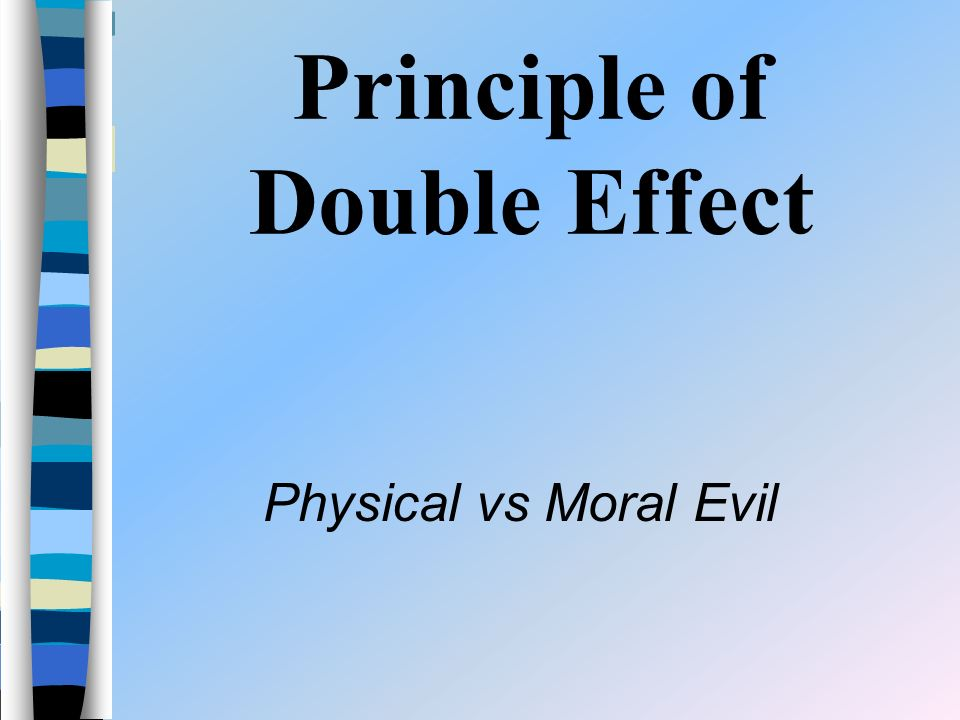 Principle of Double Effect Physical vs Moral Evil