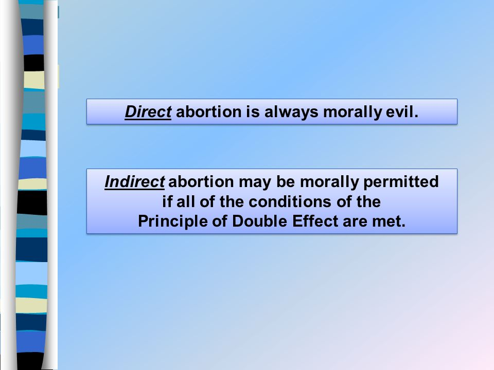 Direct abortion is always morally evil.