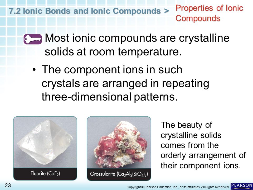 7.2 Ionic Bonds and Ionic Compounds > 23 Copyright © Pearson Education, Inc., or its affiliates. All Rights Reserved. Properties of Ionic Compounds Mo