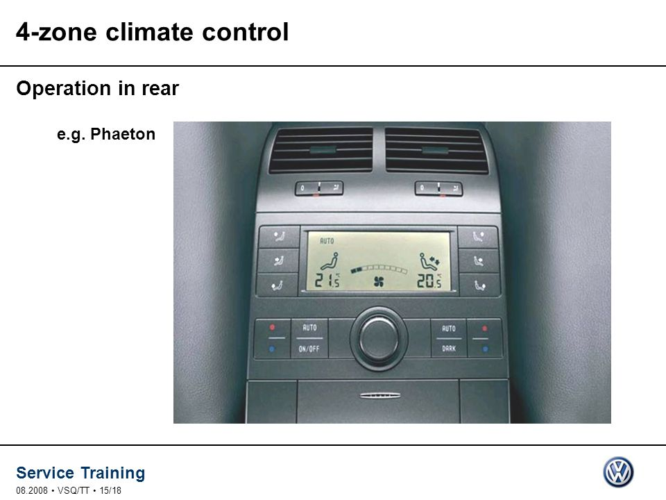 Service Training 08.2008 VSQ/TT 15/18 4-zone climate control e.g. Phaeton Operation in rear