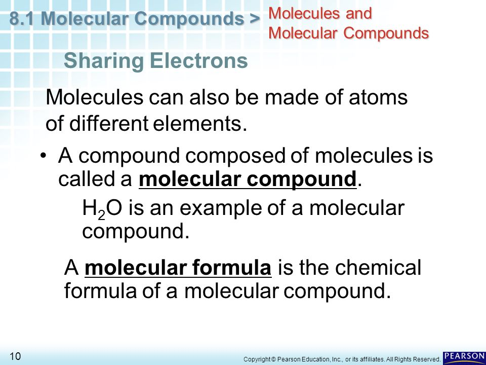 8.1 Molecular Compounds > 10 Copyright © Pearson Education, Inc., or its affiliates.