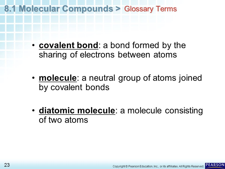 8.1 Molecular Compounds > 23 Copyright © Pearson Education, Inc., or its affiliates.