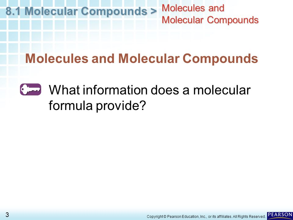 8.1 Molecular Compounds > 3 Copyright © Pearson Education, Inc., or its affiliates.