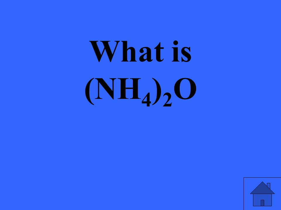 What is (NH 4 ) 2 O