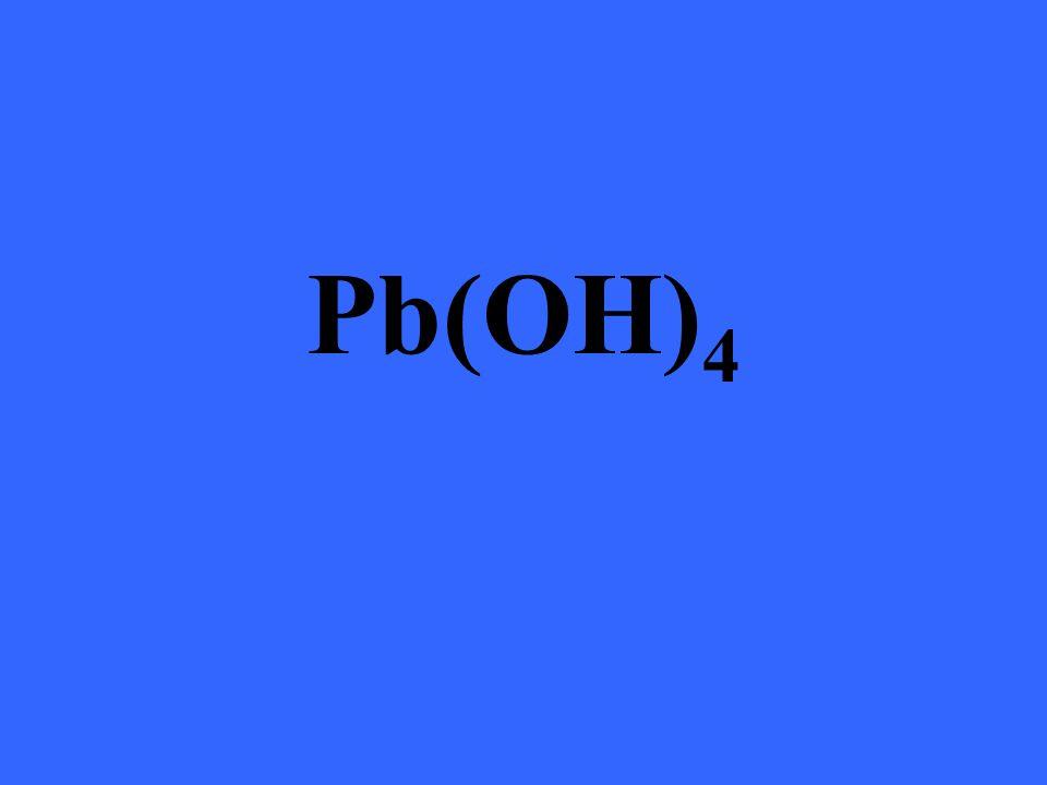 Pb(OH) 4