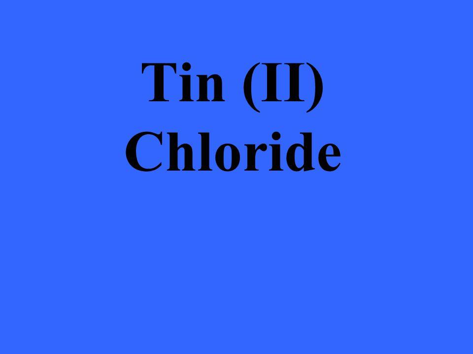 Tin (II) Chloride
