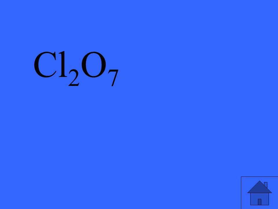 Cl 2 O 7